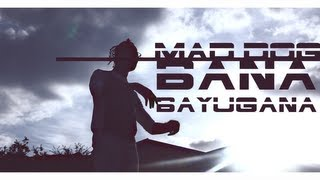 Mad Dog - Bana Bayugana (Ft. Baly Trading, G.Congo & Coco Gabana)
