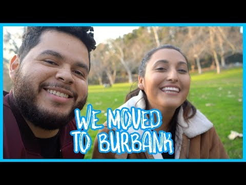 We Moved To Burbank, California!