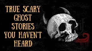 5 True Scary Ghost Stories (Angry Voices, Demons, Red Eyes)
