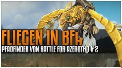 Fliegen in Battle for Azeroth | Pfadfinder von Battle for Azeroth 1 & 2