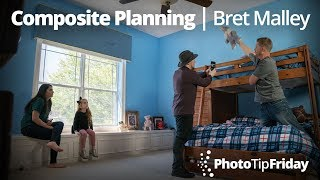 Photo Composite Planning with Bret Malley | Photo Tip Friday