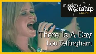 Lou Fellingham - There Is A Day