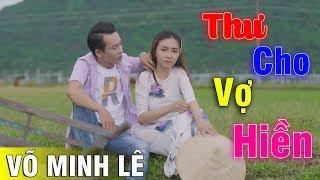 Liên Khúc Rumba Thư Cho Vợ Hiền Võ Minh Lê - Tuyệt Phẩm  Sến Xưa Nhạc Lính Đậm Chất Miền Tây