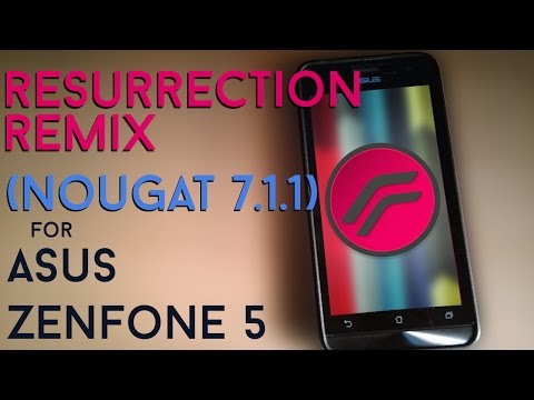 Resurrection Remix v5.8.2 (Android Nougat 7.1.1) For ASUS ZenFone 5 (T00F/G)