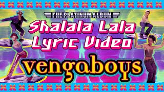 Vengaboys - Shalala Lala (Official Lyric Video)