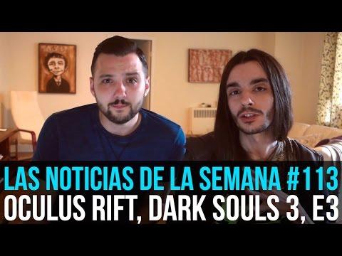 ¡La semana en 10min #113! Dark Souls 3, Oculus Rift, E3...