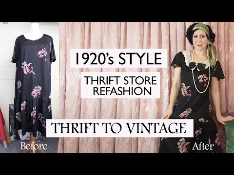 How to Refashion Thrift Store Clothes to Vintage - 1920's style costume - Thrift to Vintage ep1