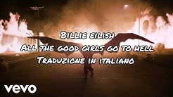 All the good girls go to hell - Traduzione in italiano - Billie Eilish