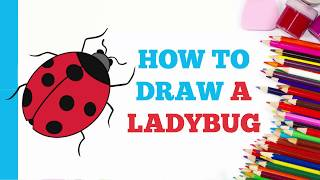 How to Draw a Ladybug in a Few Easy Steps: Drawing Tutorial for Kids and Beginners