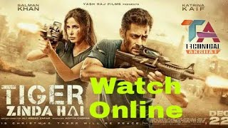 How To Watch Online Movies || Tiger Zinda Hai || TECNICAL AKSHAT ||