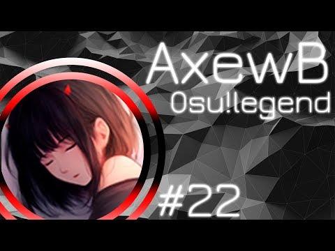 Osu!Legend #22 - AxewB | История игрока AxewB