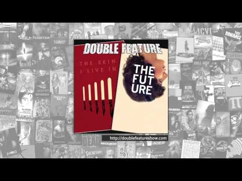 Double Feature | The Skin I Live In + The Future