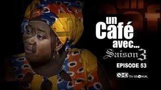 Un Café Avec...Saison3 - Episode N°53