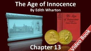Chapter 13 - The Age of Innocence by Edith Wharton