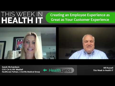 Creating an Employee Experience as Great as Your Customer Experience | This Week in Health IT