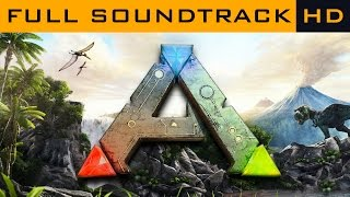 ARK: Survival Evolved OST ◆ Full Soundtrack ◆ HD Music
