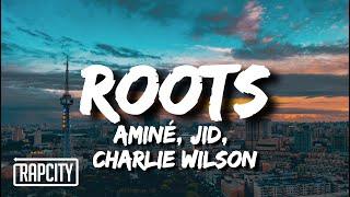 Aminé ft. JID, Charlie Wilson - Roots (Lyrics)