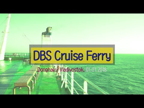 DBS Cruise Ferry, Donghae to Vladivostok (2018 new year)