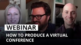 How to produce a virtual conference