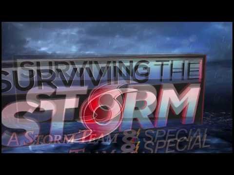 SURVIVING THE STORM: A Storm Team 8 Special 2017
