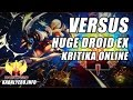 Versus Huge Droid EX ★ Kritika Online SEA (A Gameplay Video)