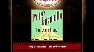 Pepe Jaramillo – El Cumbanchero