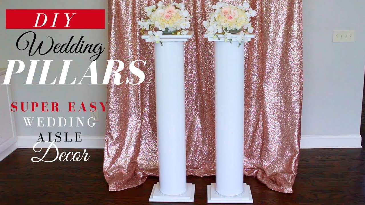 Super Easy Diy Wedding Pillars Elegant Wedding Ceremony Aisle
