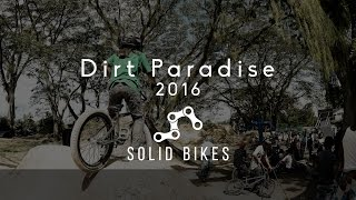 BMX - DIRT PARADISE 2016 EDIT SOLID BIKES BMX