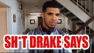 SHIT DRAKE SAYS