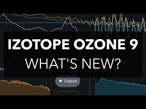 OZONE 9 - What's New in iZotope Ozone 9!?