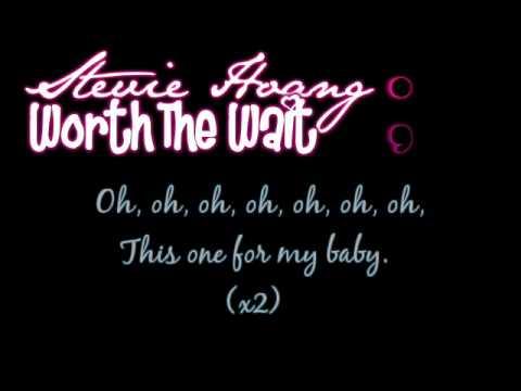 Stevie Hoang - Worth the Wait lyrics