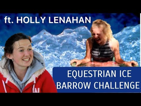 EQUESTRIAN ICE BARROW CHALLENGE f.t. HOLLY LENAHAN  [ep 1]