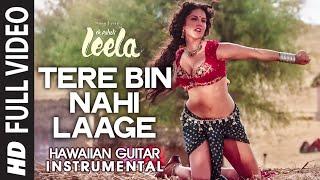 Tere Bin Nahi Laage (Female) (Hawaiian Guitar) Instrumental | Ek Paheli Leela | Sunny Leone,Jay