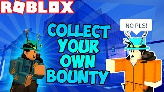 ROBLOX JAILBREAK HOW TO COLLECT YOUR OWN BOUNTY! (GLITCH!) (2018)
