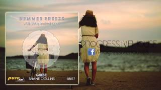 Pr0gressiveH0use - Summer Breeze #017 - Shane Collins GuestMix [27-09-2014] on Pure.FM