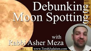 Debunking Moon Spotting
