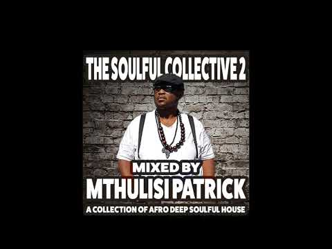The Soulful Collective 2 Mixed By Mthulisi Patrick