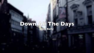 Down All The Days - Don Kelly