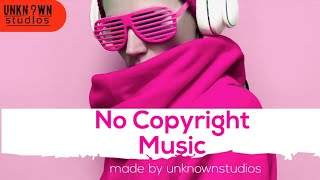 Latest No copyright music made by #unknownstudios