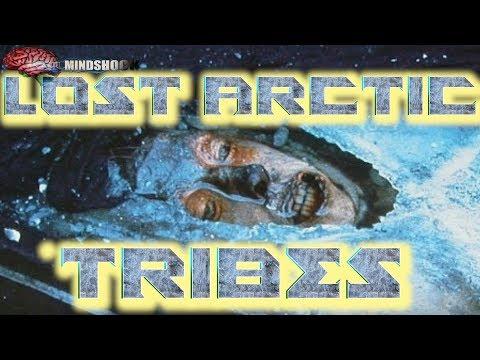 LOST ARCTIC TRIBES - FORGOTTEN CIVILIZATIONS (MINDSHOCK EPISODE 9)