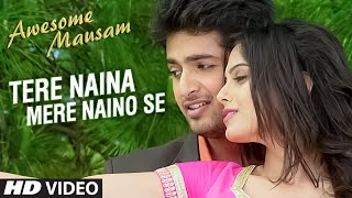TERE NAINA MERE NAINO SE Video Song | AWESOME MAUSAM | Shaan, Palak Muchhal | T-Series