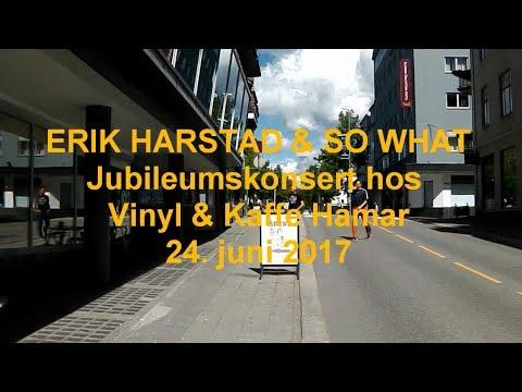 ERIK HARSTAD & SO WHAT live @ Vinyl & Kaffe Hamar 24. juni 2017