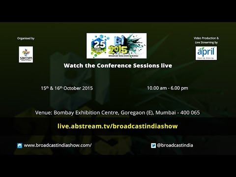 The Broadcast India Show - Day 1 - 15th Oct, 2015