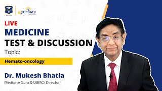 Hemato-oncology | Test and Discussion | Dr. Mukesh  Bhatia |