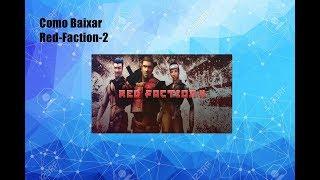 Como Baixar e Instalar Red Faction 2! 2018