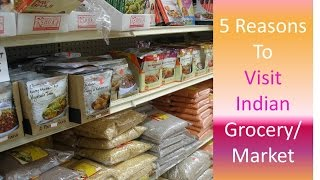 Five Reasons Why I love Indian Grocery/Market | Tour by Bhavna