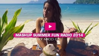 Mashup Summer Fun Radio 2014 By Mico C