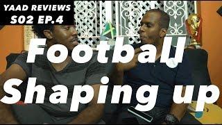 Yaad Reviews  |  Local Football Shaping Up  | Season 2 |  Episode 4