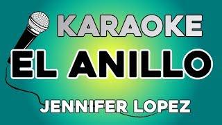 Jennifer Lopez - El Anillo KARAOKE con LETRA