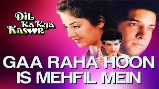 Gaa Raha Hoon Iss Mehfil Mein - Dil Ka Kya Kasoor | Divya Bharti & Prithvi | Kumar Sanu